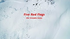 The 5 Red Flags Unstable Snow and Avalanche Danger