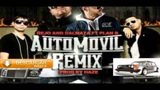 Nejo Y Dalmata Ft. Plan B - Automovil (Official Remix) (Prod. By Haze)+descarga  mp3 FULL HD & HQ