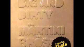 Märtini Brös  - Big & Dirty (Tiga Remix)