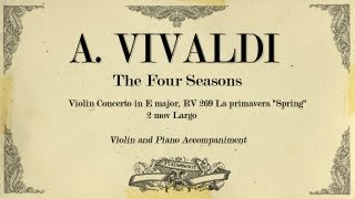 A.Vivaldi Violin Concerto in E major The Four Seasons (Spring) - 2 mov Largo - Piano Accompaniment