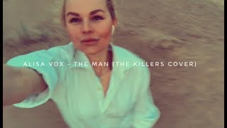 Alisa Vox - The Man (The Killers cover)
