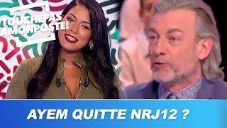Ayem Nour quitte NRJ12 ?