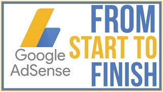 How to setup Google Adsense Start To Finish 2018 - Adsense Tutorial