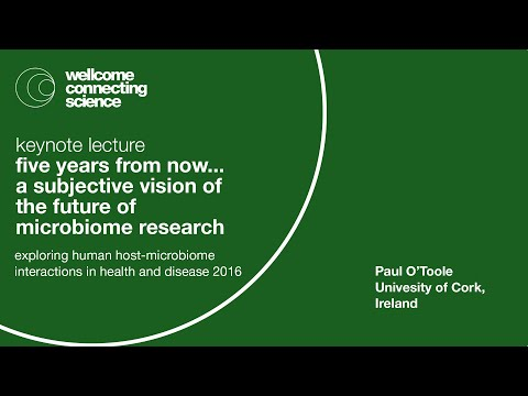 Five years from now... A subjective vision of the future of microbiome research - Paul O'Toole