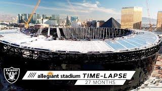 Allegiant Stadium Construction Time Lapse (27 Months of Work) | Las Vegas Raiders