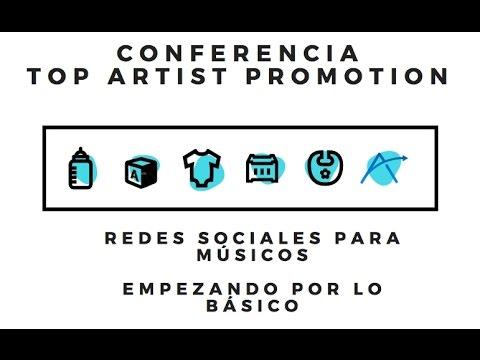 Conferencias Top Artist Promotion: Redes Sociales: Empezando por lo básico (por Lorenzo Sanz)