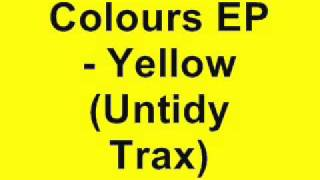 Untidy DJs - The Colours EP - Yellow (Untidy Trax)