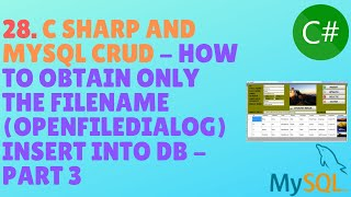 28. C SHARP EN MYSQL CRUD - het Verkrijgen van Alleen De Bestandsnaam (OpenFileDialog) Plaats In de Db - Deel 3