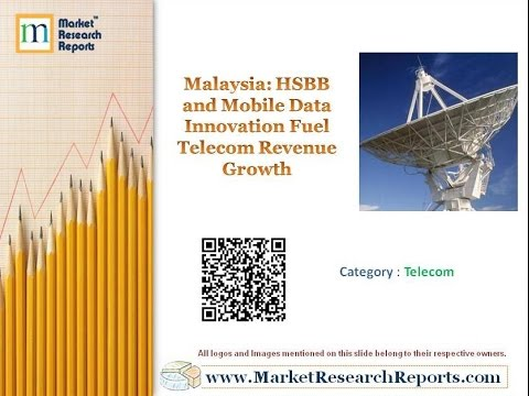 Malaysia: HSBB And Mobile Data Innovation Fuel Telecom Revenue Growth