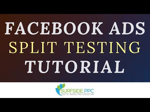 Facebook Split Testing Tutorial - Facebook Ads Split Test Variables and Best Practices