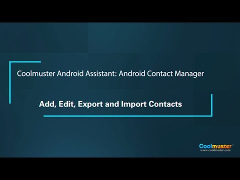 Coolmuster Android Assistant: Android Contact Manager - Add, Edit, Export And Import Contacts