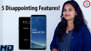 Samsung Galaxy S8 & S8 Plus - Top 5 Disappointing Features!