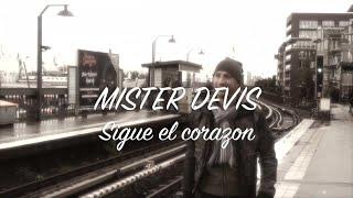 Mister Devis - Sigue el Corazon