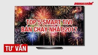 Top 5 tivi bán chạy nhất 2017 - Nguyễn Kim