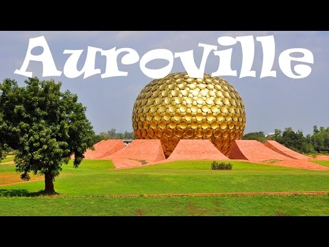 A Day in Auroville, India: City of the Future