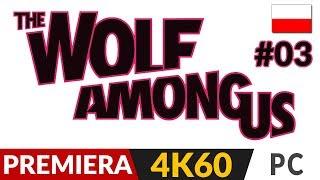 The Wolf Among Us PL  #3 (odc.3)  Kłamstwa!   Gameplay po polsku 4K 60FPS