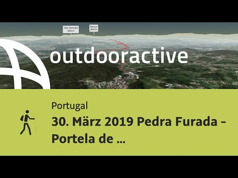 Pilgerweg in Portugal: 30. März 2019 Pedra Furada - Portela de Tamel
