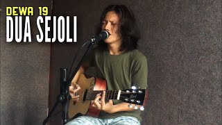 DUA SEJOLI - DEWA19 ( COVER ) Irfan Dhorifi
