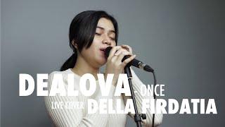 Dealova once Mekel Live Cover Della Firdatia