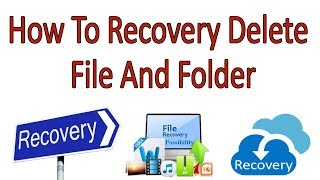 How To Recovery Delete File And Folder In Hindi