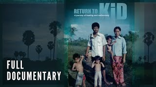 Return to K.I.D - Full HD Feature Documentary Film - Directed by Vanna Seang
