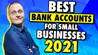 Best Bank Accounts For Small Businesses & New Business Side Hustles In 2021
