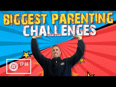 Biggest Challenges in Parenting and How To Solve Them | Dad University