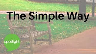 """""""The Simple Way"""" - practice English with Spotlight"""