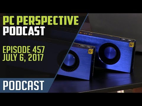 PC Perspective Podcast #457 - 07/06/17