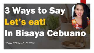 3 Ways to Say Let's Eat