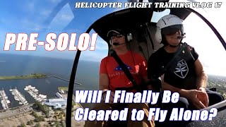 Will I Finally Get to SOLO the R-22?  Pre-Solo Flight | Helicopter Flight VLOG #17