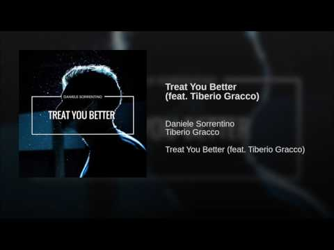 Treat You Better (feat. Tiberio Gracco)