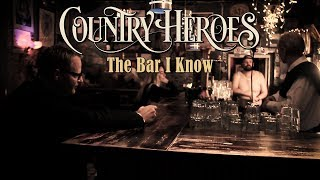 """Country Heroes - """"The Bar I Know"""" (music video)"""