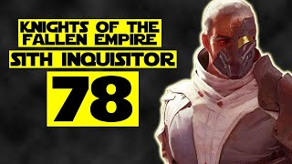 The Old Republic - Part 78 (Inquisitor - Knights of the Fallen Empire)