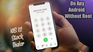 Get iOS 12 Stock Dialer App On Any Android Mobile Without ROOT | iOS 12 | Aditya Knight
