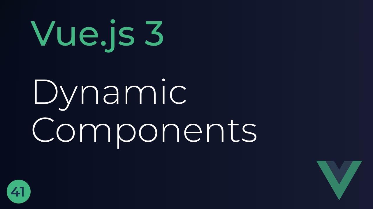 Vue JS 3 Tutorial - Dynamic Components