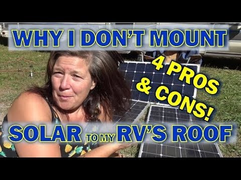 4 Excellent Reasons Why I Don't Mount my Solar on My RV Roof