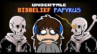 ПАПАЙРУС ДОВЕЛ МЕНЯ ДО СЛЕЗ | Undertale: Disbelief Papyrus
