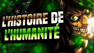 L'HISTOIRE DE L'HUMANITÉ | L'Attaque des titans