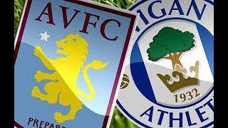Aston Villa VS Wigan Athletic (94TH MIN WINNER = LIMBS)