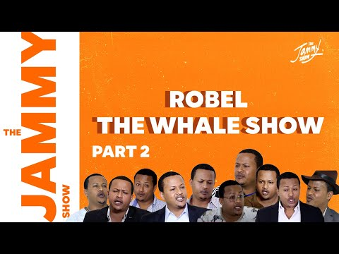 Robel The Whale Show Part 2