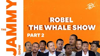 Robel The Whale Show - Part 2