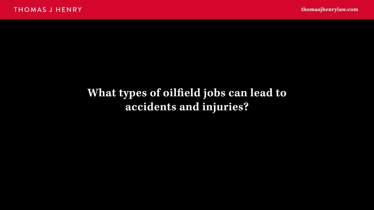 What Types Of Oilfield Jobs Can Lead To Accidents And Injuries