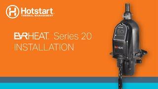 Hotstart EVRHEAT Series 20 Engine Heater Installation Video