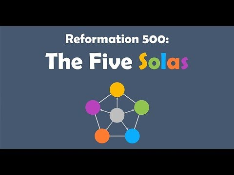 Reformation 500: The Five Solas