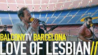 LOVE OF LESBIAN - CUANDO NO ME VES (BalconyTV)