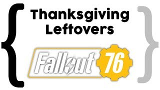 Thanksgiving Leftovers: Fallout 76