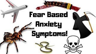 Fear Based Anxiety Symptoms!