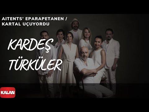 Kardeş Türküler - Aitents' Eparapetanen [ Yol © 2017 Kalan Müzik ]