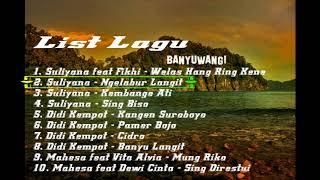 Lagu Banyuwangi Populer (Suliyana, Didi Kempot & Mahesa)